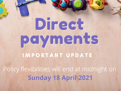 a selection of toys surrounding a message announcing that the changes to direct payments stopped on Sunday 18 April 2021